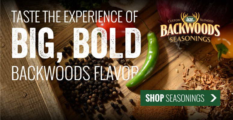 Taste the Experience of Big, Bold Backwoods Flavor | Shop Backwoods Seasonings