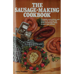 The Sausage Making Cookbook